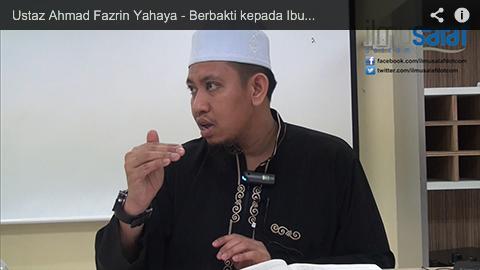 Ustaz Ahmad Fazrin Yahaya – Berbakti kepada Ibu Bapa Lebih Utama daripada Jihad