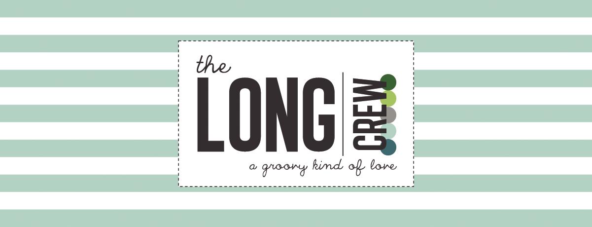 The Long Crew