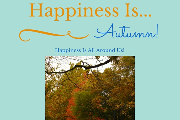 Happiness Is ... Autumn