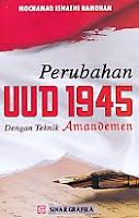 AJIBAYUSTORE Judul Buku : Perubahan UUD 1945 Dengan Teknik Amandemen Pengarang : Mochamad Isnaeni Ramdhan Penerbit : Sinar Grafika