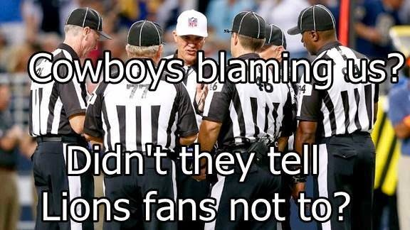 Cowboys blaming us? didn't they tell Lions fans not to?