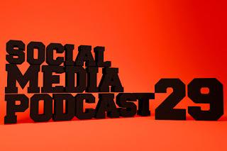 Social Media Podcast 29