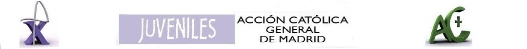 Acción Católica General de Madrid - Juveniles
