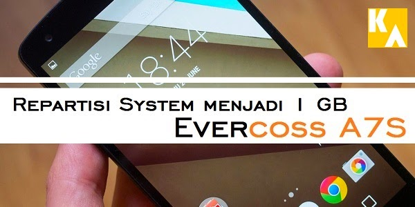 Repartisi System Evercoss A7S Menjadi 1GB