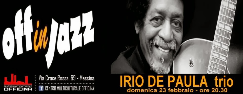 OFF IN JAZZ: IRIO DE PAULA WITH NELLO TOSCANO E LUCIO TURCO