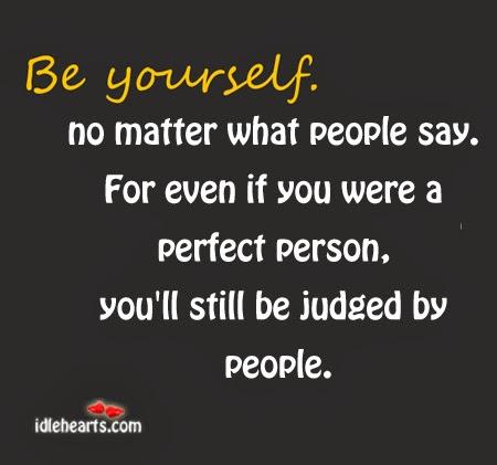 DUNIA ROMANTISME NASIONALIS: Be Yourself - Jadilah Diri Sendiri