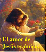 El amor de Jesús es único