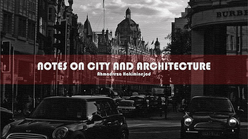 Notes on City and Architecture