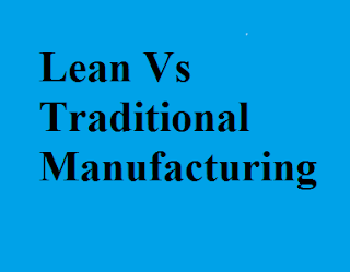Difference Between Traditional and Lean Manufacturing