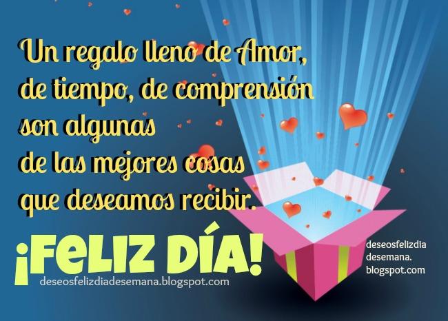 Feliz Día. Que recibas amor, tiempo y comprensión, imágenes de feliz dia de reyes 2014, postales lindas facebook.