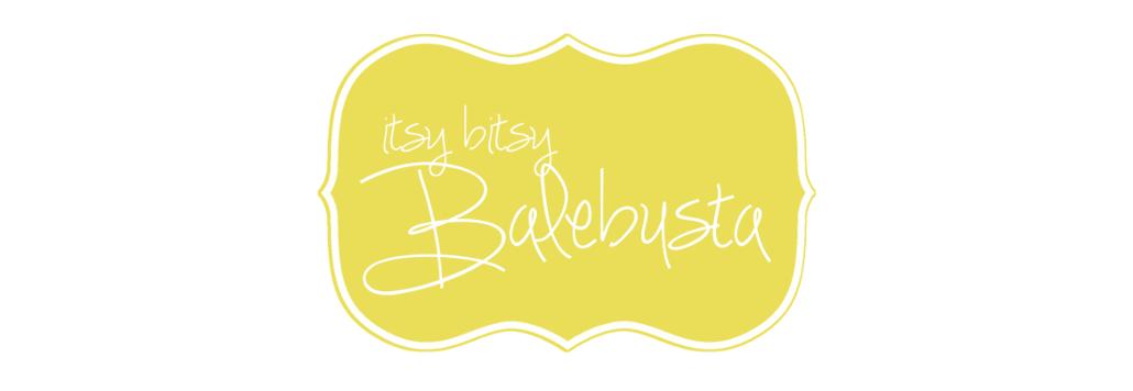 Itsy Bitsy Balebusta