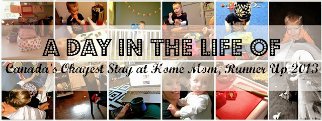 A Day In the Life of Canada's Okayest Stay At Home Mom, Runner Up 2013