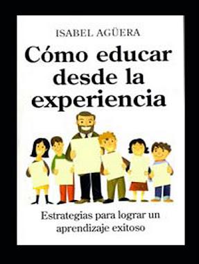 COMO EDUCAR DESDE LA EXPERIENCIA