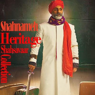 Shahnameh Heritagewear Shahsavaar-e-Ranng Men Collection 2014