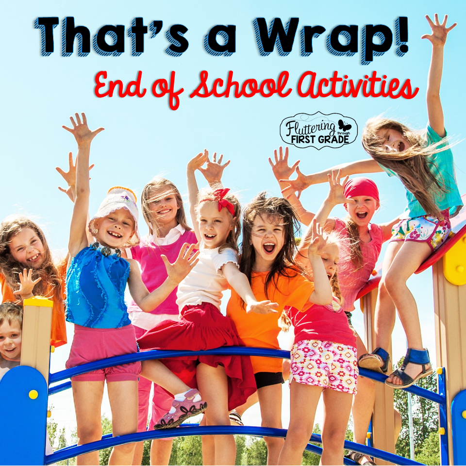 Fluttering through first grade that s a wrap end of school