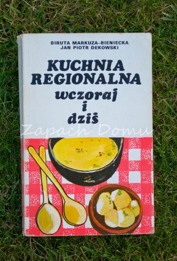 Kuchnia Regionalna Wczoraj I Dziś Biruta Markuza