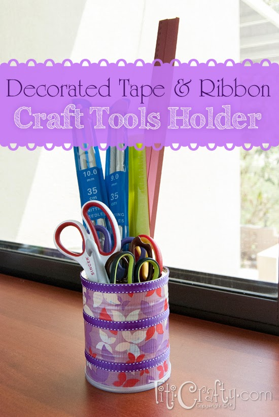 http://www.titicrafty.com/2013/11/decorated-tape-ribbon-craft-tools-holder.html