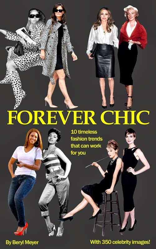 FOREVER CHIC: 10 Timeless Trends That Can Work For You by Beryl Meyer