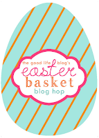 http://www.the-good-life-blog.com/2014/04/2nd-annual-easter-basket-blog-hop.html