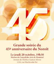 Maison du CAM/ Soirée du 45e anniversaire du Noroît