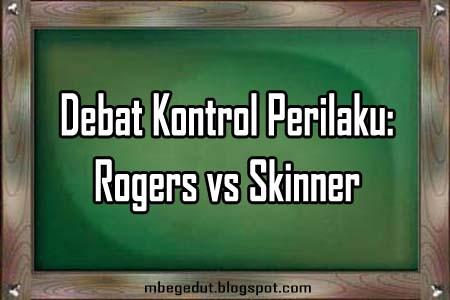 Debat Kontrol Perilaku: Rogers vs Skinner