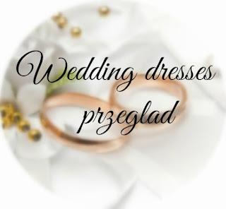 wedding dresses przeglad