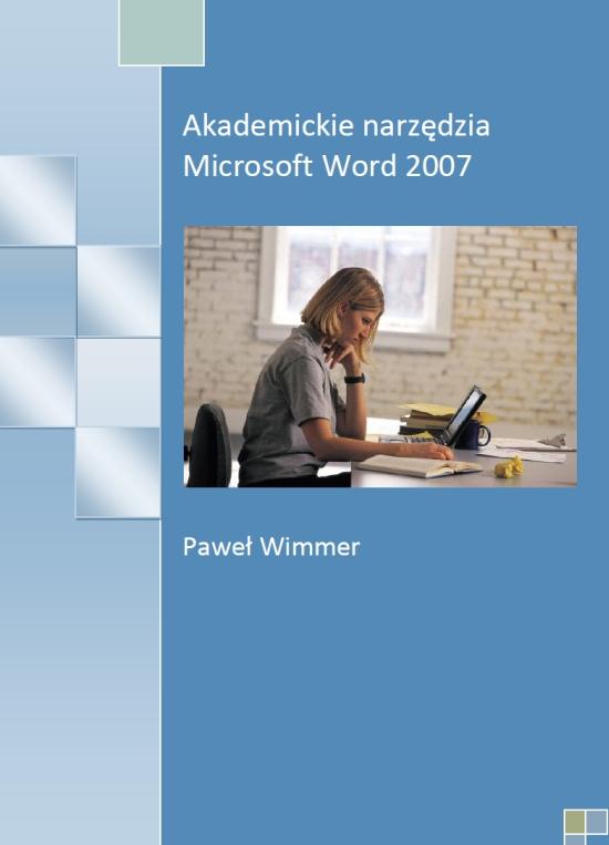 """Okładka książki """"Akademickie narzędzia Microsoft Word 2007"""" Pawła Wimmlera"""