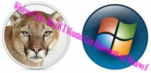 Windows 8 Tips-- Mac OS X Mountain Lion Requirements and Windows 8