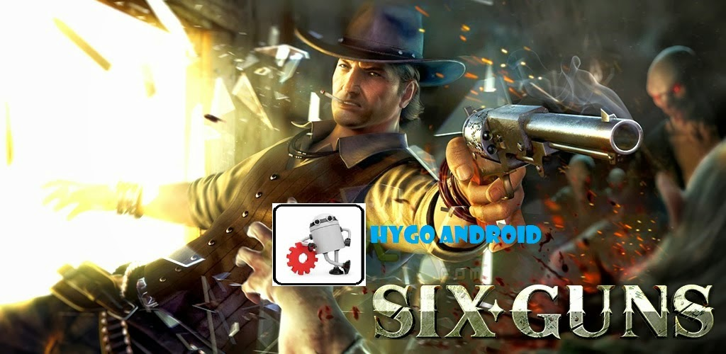 SIX-GUNS APK V2.1.0L APK+DATA  [UNLIMITED MONEY/OFFLINE]
