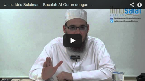 Ustaz Idris Sulaiman – Bacalah Al-Quran dengan Merdu, Indah, Tartil & Berlagu