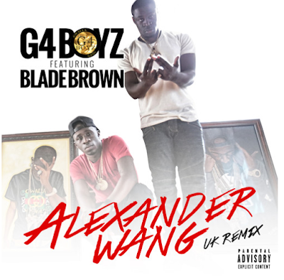 G4 BOYZ FT. BLADE BROWN - ALEXANDER WANG (UK REMIX) cover