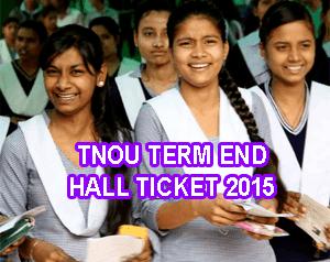 TNOU UG Hall Ticket 2015, TNOU Term End PG Hall Ticket 2015, TNOU Term End Exams 2015 Hall Ticket, TNOU Diploma and Certificate Course Hall Tickets 2015, TNOU B.Ed Hall Ticket 2015, TNOU MBA/MCA Hall Ticket 2015