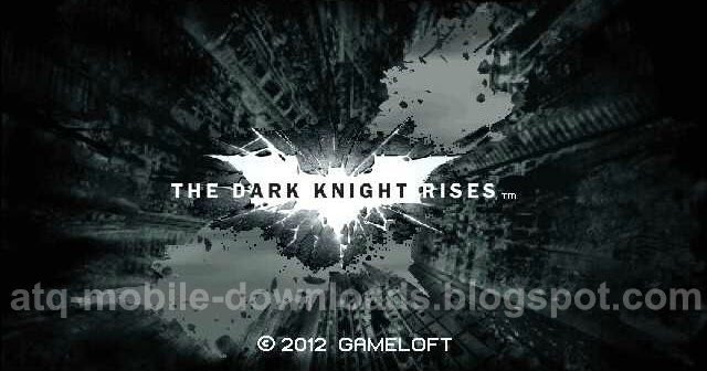 ATQ MOBILE DOWNLOADS: DOWNLOAD THE DARK KNIGHT RISES FOR