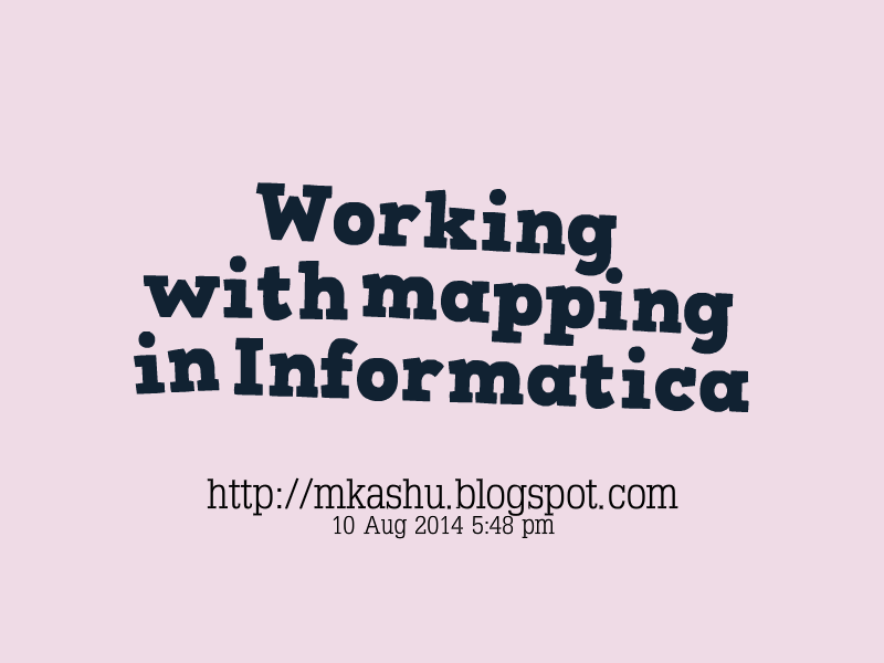 Working with mapping in Informatica