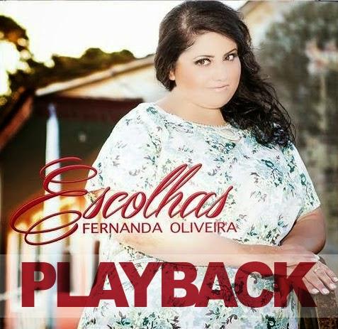 Fernanda Oliveira - Escolhas - Playback