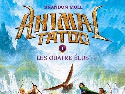 Animal tatoo, tome 1 : Les quatre élus de Brandon Mull