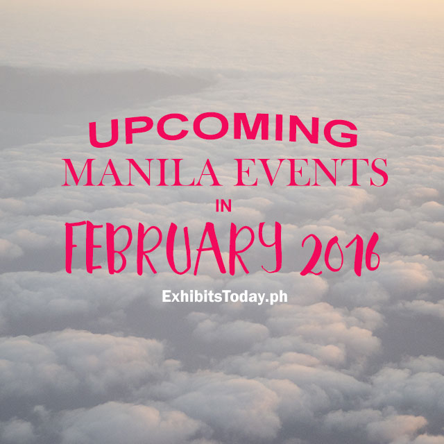 Upcoming Manila Events in February 2016