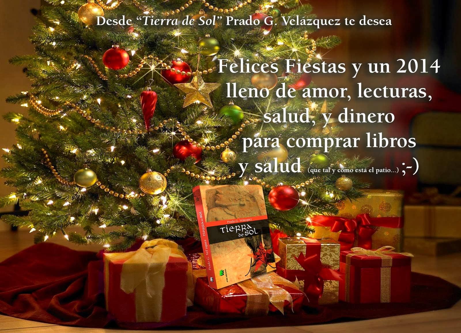 """Prado G. Velázquez te desea Felices Fiestas 2013/2014 desde """"Tierra De Sol"""""""