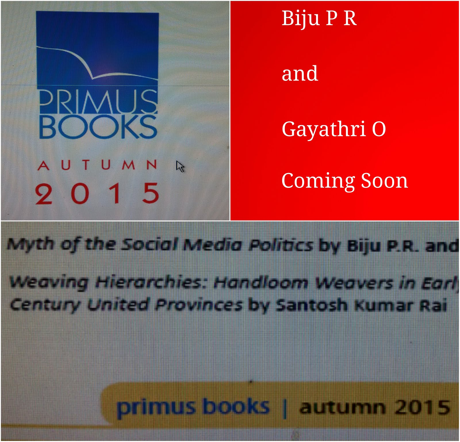 Myth of the Social Media Politics (Forthcoming book by Biju P R and Gayathri O) From Primus Books