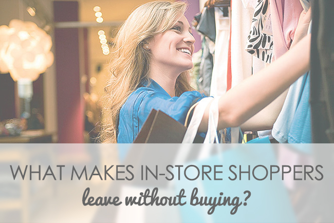 What makes in-store shoppers leave without buying?
