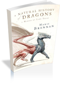 Book: A Natural History of Dragons: A Memoir by Lady Trent by Marie Brennan