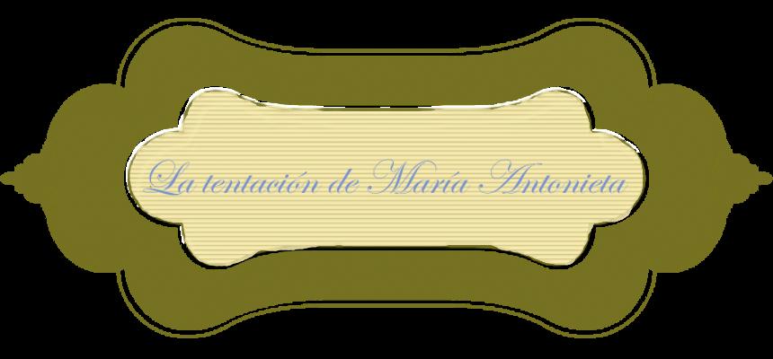 La tentación de Maria Antonieta