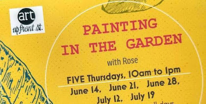 PAINTING IN THE GARDEN JULY 12 & 19