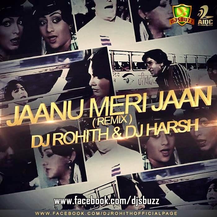 O Meri Jaan Song Download: DJ ROHITH & DJ HARSH REMIX