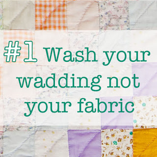 wash your wadding not your fabric