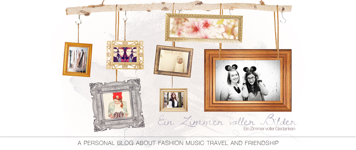 Ein Zimmer voller Bilder - a blog about fashion, travel and lifestyle