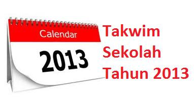 School Calendar | Takwim Sekolah 2013