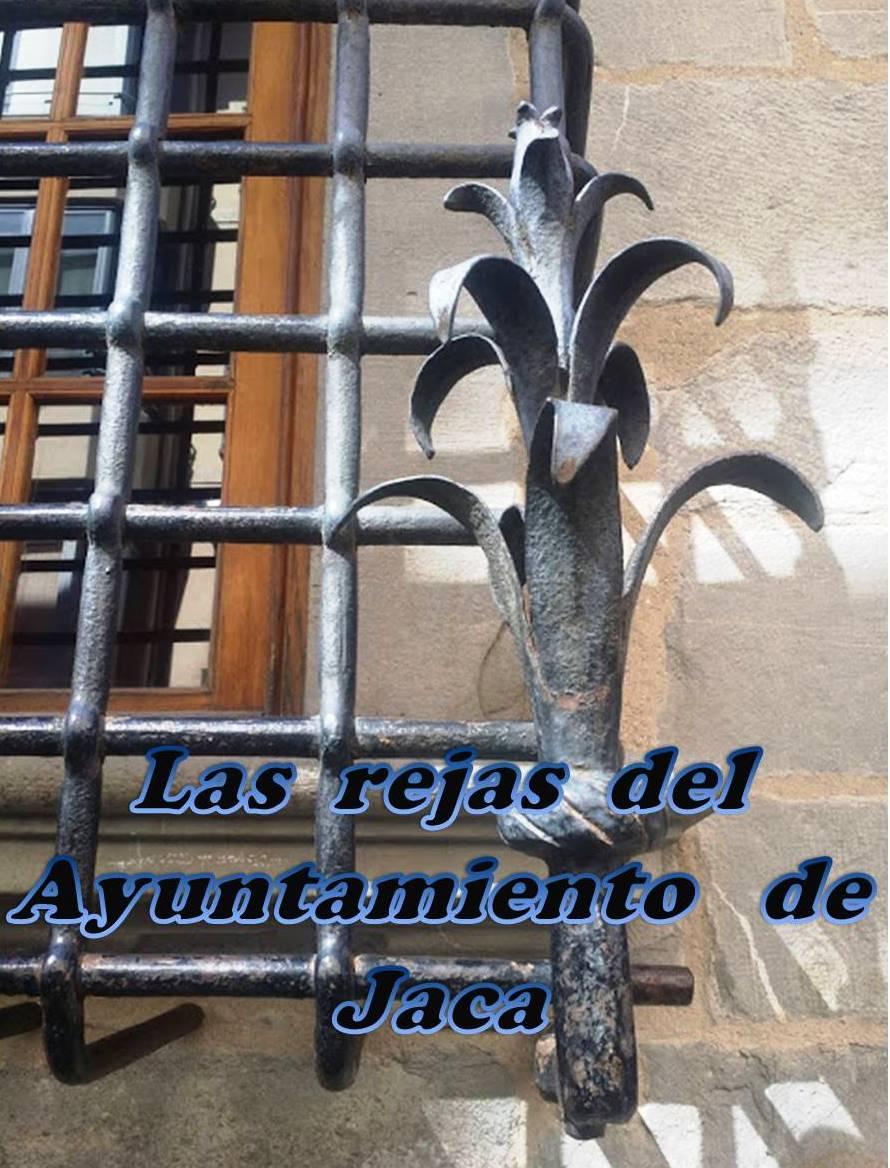 LAS REJAS DEL AYUNTAMIENTO DE JACA