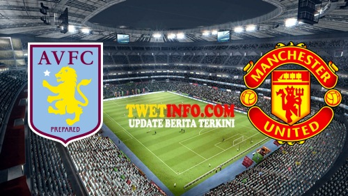 Prediksi Aston Villa vs Man United, Streaming Indosiar 15 Agustus 2015