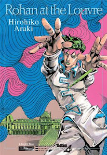 Rohan At The Louvre By Hirohiko Araki 2010 2012 Eng Graphic Novel Collection This Is A Manga And Read From Back To Frontand Comes With